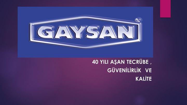Gaysan Subap Gaydları Mak. Tak.San. Ltd. Şti.